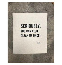 Mijn Stijl Vaatdoek - Seriously you can also clean up once - tekst bio-afbreekbaar