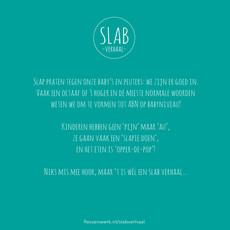Slab verhaal Slab - pijn geen au