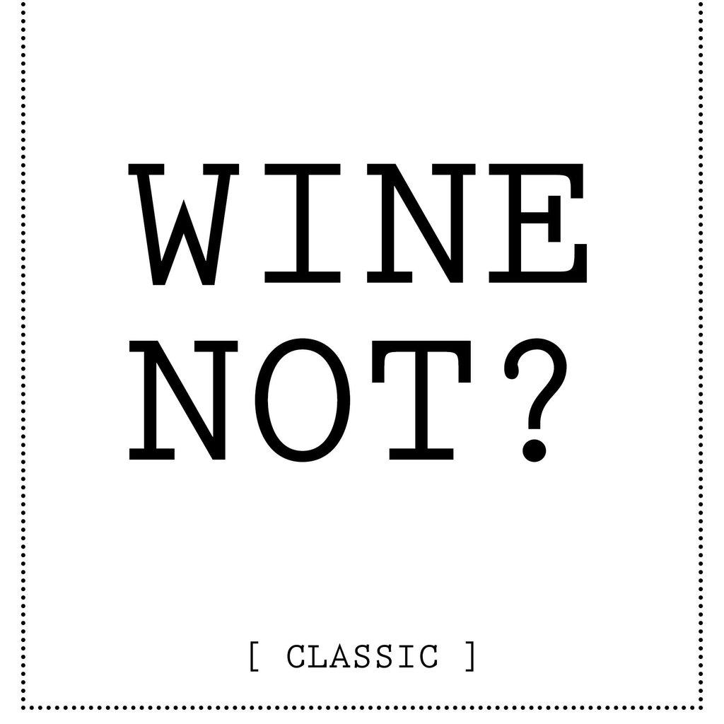 Wijn - Wine not - Classic