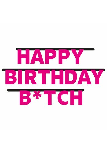 Happy Birthday B*tch letterbanner