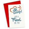 Life is Beautiful Kaart - With a friend like you