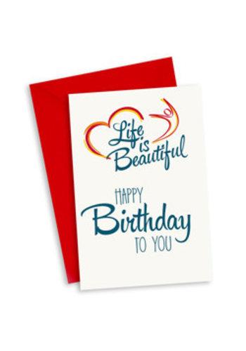 Life is Beautiful Kaart - Happy Birthday to you