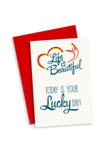 Life is Beautiful Kaart - Today is your lucky day!