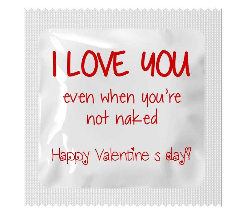 Valentijn - I love you. Even when you're not naked