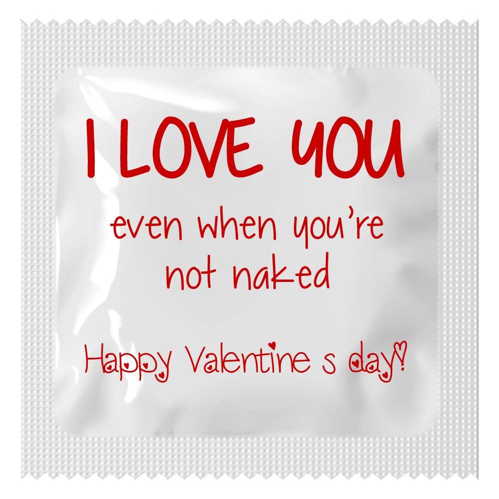 Condoom Valentijn - I Love You. Even When You're Not Naked 10 stuks (in zakje)