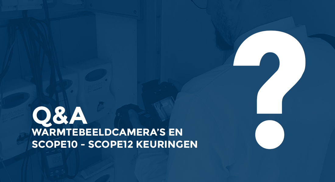 Warmtebeeldcamera's en Scope10, Scope12 keuringen