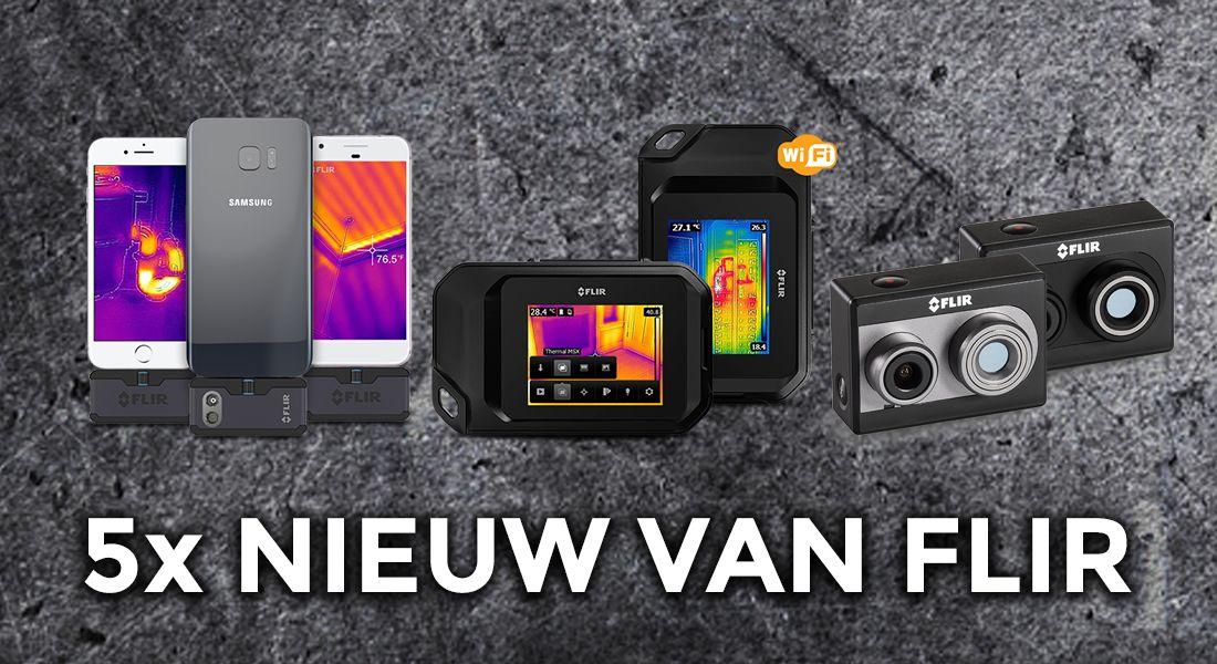 5 nieuwe warmtebeeldcamera's van FLIR!
