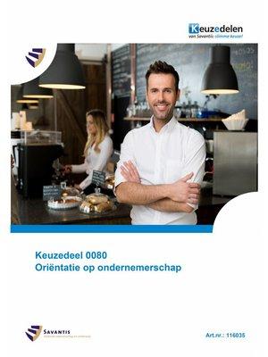 116035 - Keuzedeel K0080 Oriëntatie op ondernemerschap (papieren versie)
