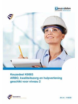 116039 - Keuzedeel K0003 ARBO, kwaliteitszorg en hulpverlening geschikt voor niveau 2 (papieren versie)