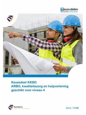 117009 - Keuzedeel K0263 ARBO, kwaliteitszorg en hulpverlening geschikt voor niveau 4 (papieren versie)