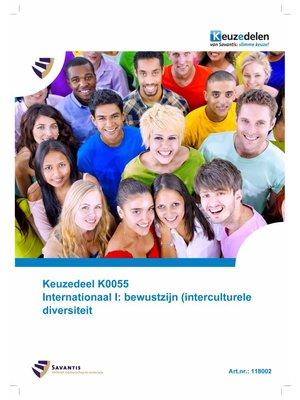 118002 - Keuzedeel K0055 Internationaal I: bewustzijn (interculturele) diversiteit (papieren versie)