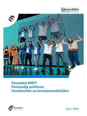 120002 - Keuzedeel K0887 Persoonlijk profileren – Voorbereiden op beroepenwedstrijden (papieren versie)