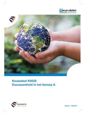 121011 - Keuzedeel K0028 Duurzaamheid in het beroep A (papieren versie)
