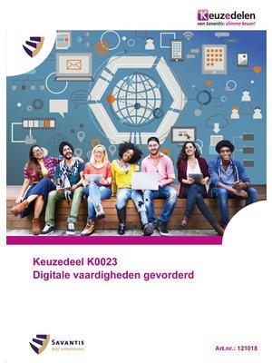 121018 - Keuzedeel K0023 Digitale vaardigheden gevorderd (papieren versie)