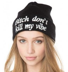 Jaza Fashion Beanie (Bitch don't kill my vibe) Black