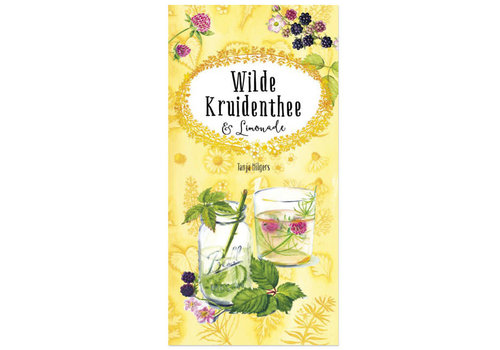 Tanja Hilgers Tanja hilgers - boekje - wilde kruidenthee & limonade