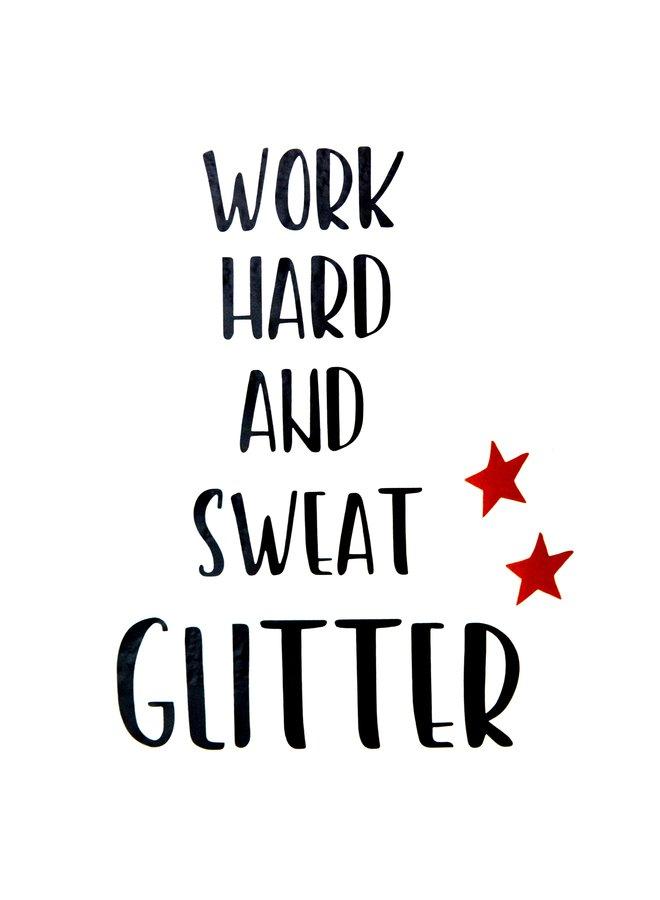 Muursticker Work hard and sweat glitter