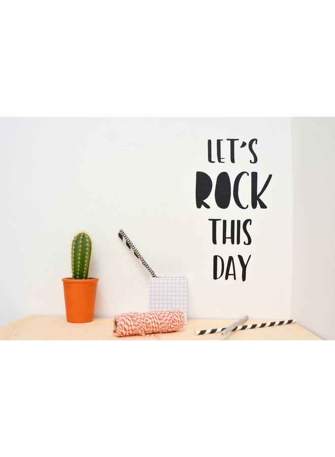Muursticker Let's rock this day