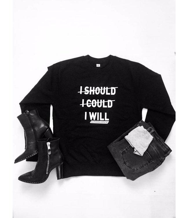HIPHARDLOPEN Sweater I SHOULD I COULD I WILL zwart