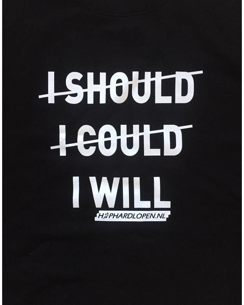 HIPHARDLOPEN I SHOULD I COULD I WILL