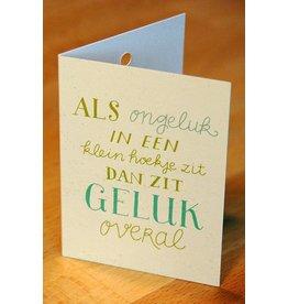 Zintenz Geschenkkaart Als ongeluk in een klein hoekje zit geluk overal
