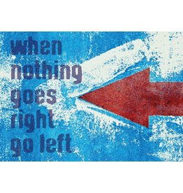 Zintenz When nothing goes right go left briefkaart