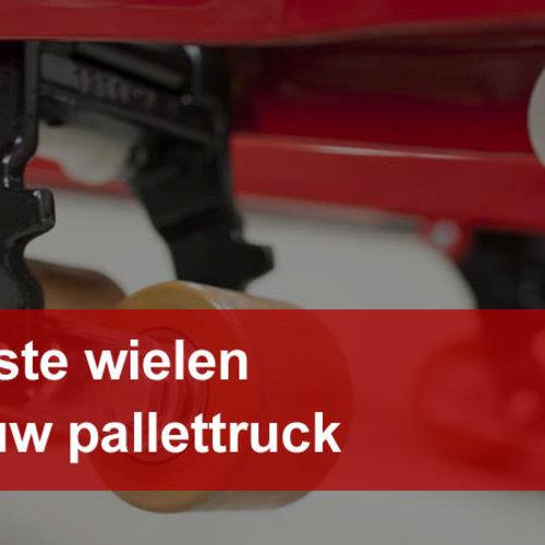 Welke wielen voor mijn pallettruck?