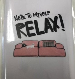 Note to myself RELAX
