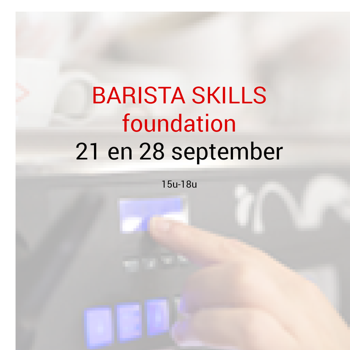 Barista foundation: 21 en 28 september - 15u tot 18u