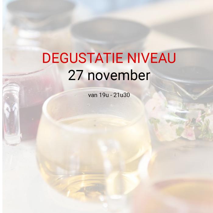Degustatie niveau: 27 november van 19u tot 21u30