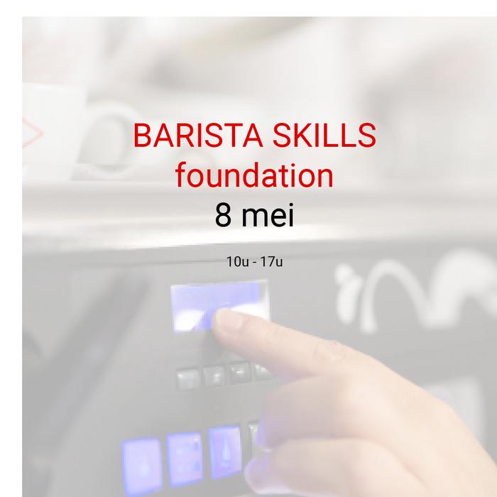 Barista foundation: 8 Mei - 10u tot 17u