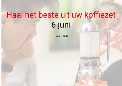 Cuperus Haal het beste uit je koffiezet: 6 juni - 14u tot 16u