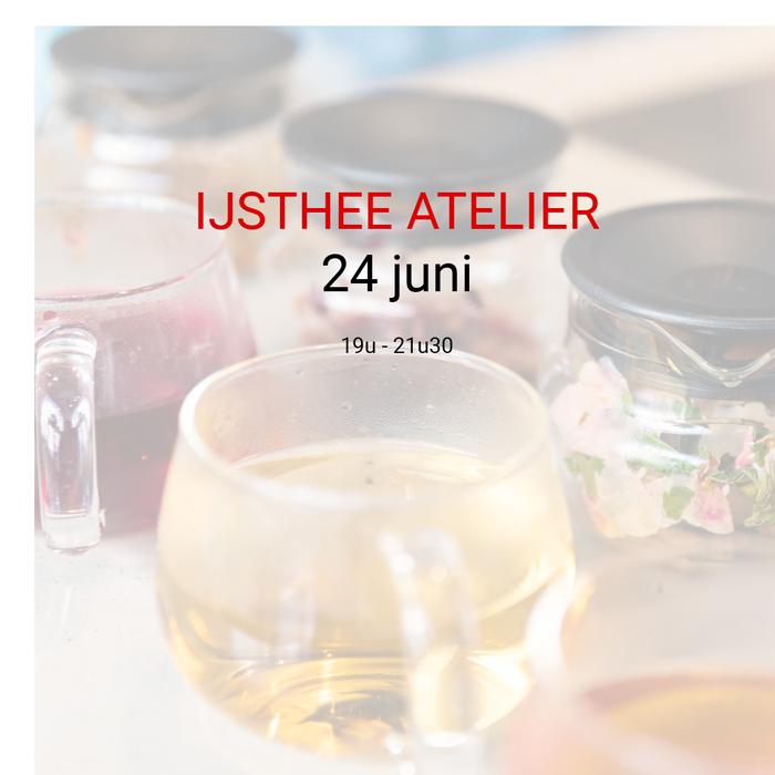 IJsthee atelier: 24 juni van 19u tot 21u30