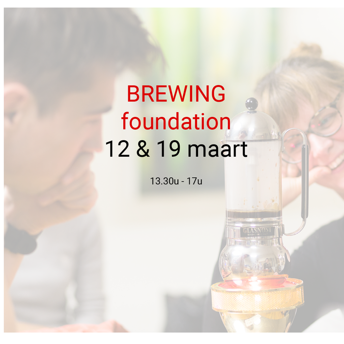 Brewing foundation: 12 &19 maart- 13u30 tot 17u