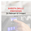 Cuperus Barista intermediate: 26 februari en 5 maart - 10u tot 17u