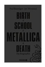 Birth School Metallica Death  - deutschsprachige Ausgabe