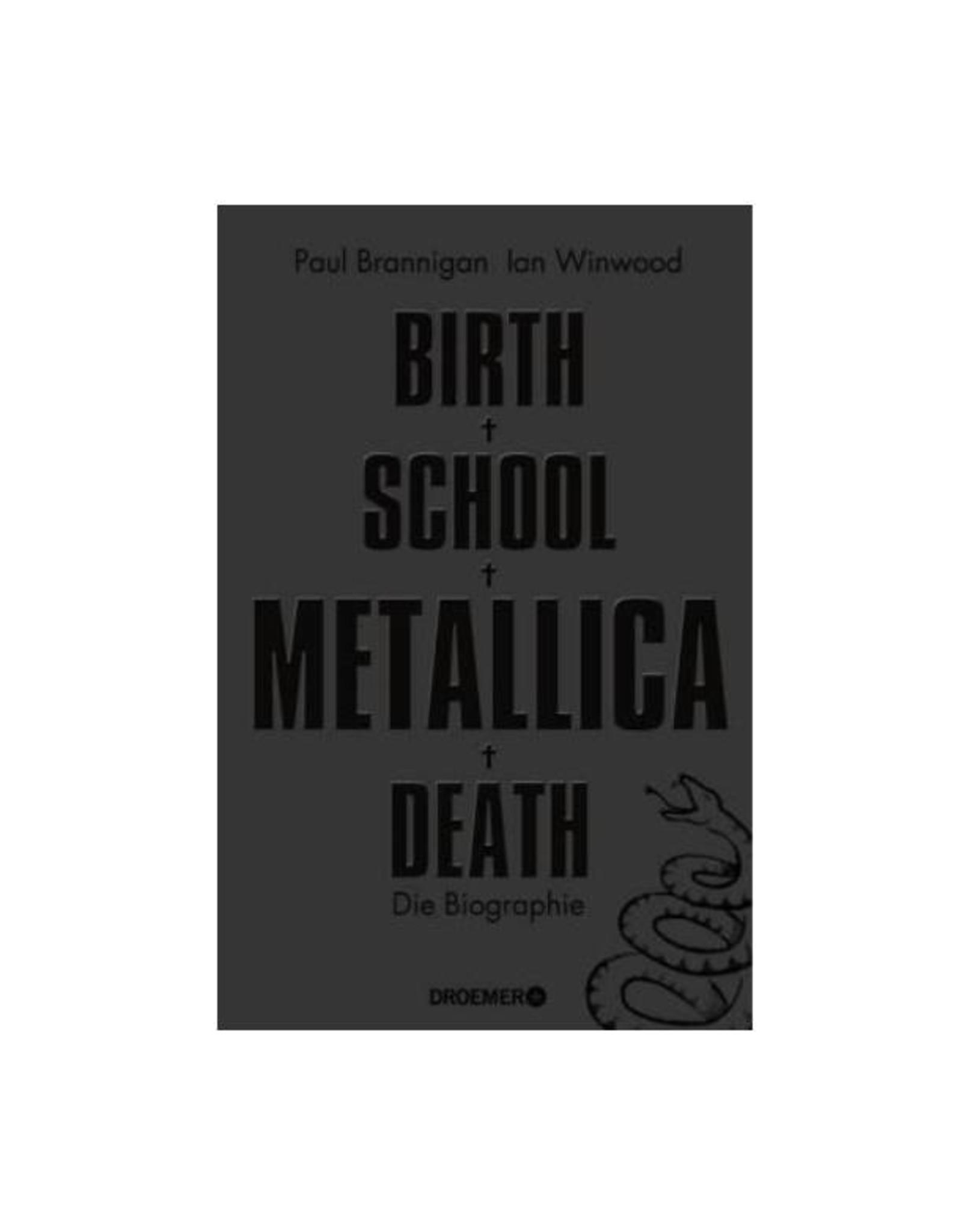 Metallica Birth School Metallica Death  - deutschsprachige Ausgabe