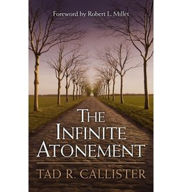 The Infinite Atonement by Tad R. Callister (Hardback)