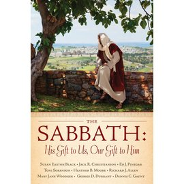 Covenant Communications The Sabbath: His Gift to Us, Our Gift to Him