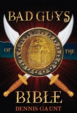 Bad Guys of The Bible by Dennis Gaunt (Audio Book)