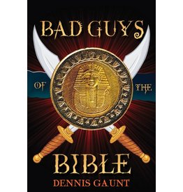 Bad Guys of The Bible by Dennis Gaunt (Audiobook)