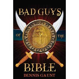 Covenant Communications Bad Guys of The Bible by Dennis Gaunt (Audiobook)