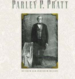 Autobiography of Parley P. Pratt (Revised and Enhanced Edition)