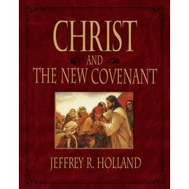 Deseret Book Company (DB) Christ and the New Covenant: The Messianic Message of the Book of Mormon by Jeffrey R. Holland