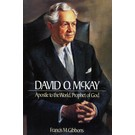 Deseret Book Company (DB) David O. McKay: Apostle to the World, Prophet of God