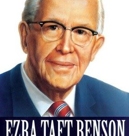 Ezra Taft Benson: Statesman, Patriot, Prophet of God by Francis M. Gibbons