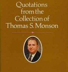 Favorite Quotations from the Collection of Thomas S. Monson by Thomas S. Monson.