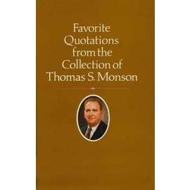 Deseret Book Company (DB) Favorite Quotations from the Collection of Thomas S. Monson by Thomas S. Monson.