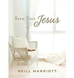 Seek This Jesus by Neill Marriott
