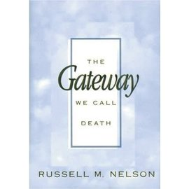 Deseret Book Company (DB) The Gateway We Call Death by Russell M. Nelson